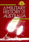 A Military History of Australia: Grey, Jeffrey