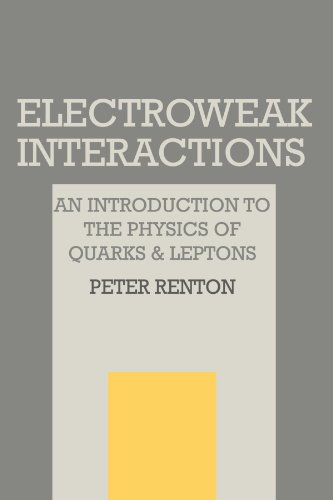 9780521366922: Electroweak Interactions: An Introduction to the Physics of Quarks and Leptons