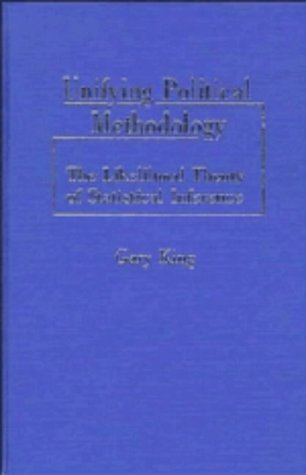 9780521366977: Unifying Political Methodology: The Likelihood Theory of Statistical Inference