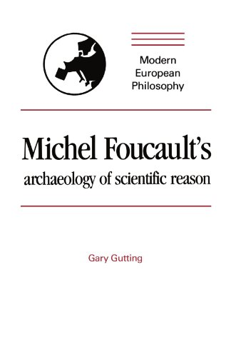 Michel Foucault's Archaeology of Scientific Reason : Gary Gutting