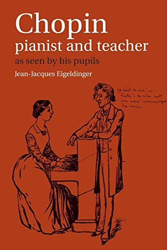9780521367097: Chopin: Pianist and Teacher: As Seen by his Pupils