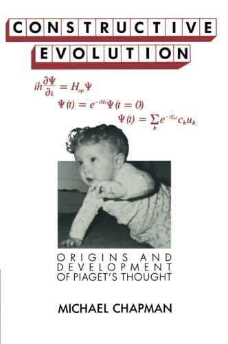9780521367127: Constructive Evolution: Origins and Development of Piaget's Thought