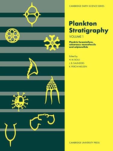 9780521367196: Plankton Stratigraphy: Volume 1, Planktic Foraminifera, Calcareous Nannofossils and Calpionellids