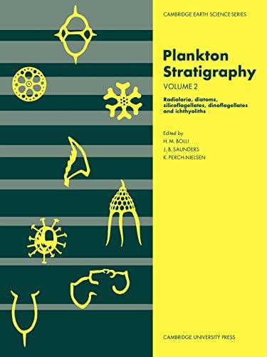 9780521367202: Plankton Stratigraphy: Volume 2, Radiolaria, Diatoms, Silicoflagellates, Dinoflagellates and Ichthyoliths