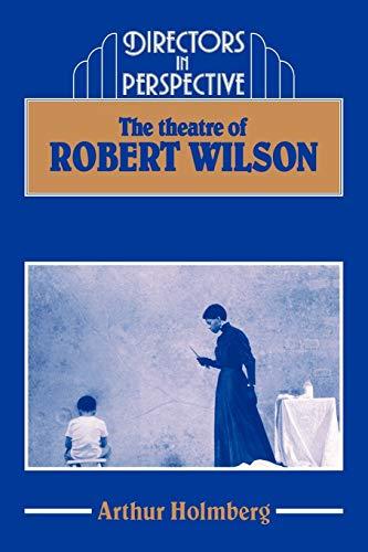 9780521367325: The Theatre of Robert Wilson (Directors in Perspective)