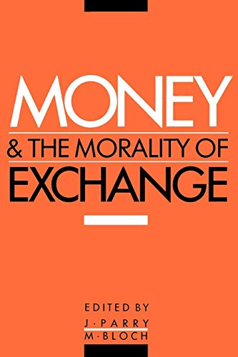9780521367745: Money and the Morality of Exchange