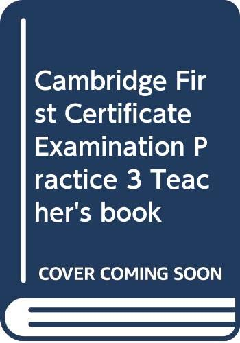 Cambridge First Certificate Examination Practice 3 Teacher's