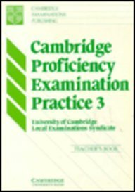 Cambridge Proficiency Examination Practice 3 Teacher's book (Bk. 3) (0521367786) by University of Cambridge Local Examinations Syndicate