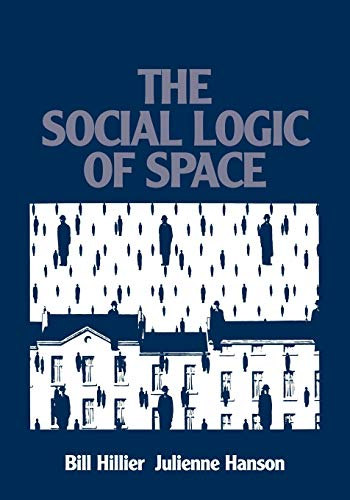 9780521367844: The Social Logic of Space