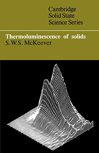 9780521368117: Thermoluminescence of Solids (Cambridge Solid State Science Series)