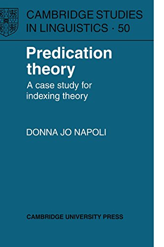 Predication Theory: A Case Study for Indexing Theory (Cambridge Studies in Linguistics-50): Donna ...