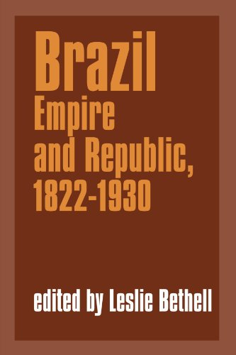 Brazil: Empire and Republic, 1822-1930 (Cambridge History