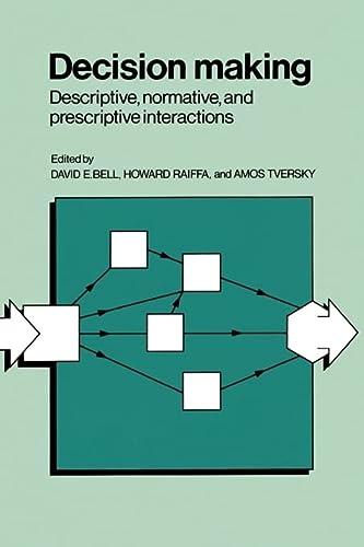 9780521368513: Decision Making: Descriptive, Normative, and Prescriptive Interactions