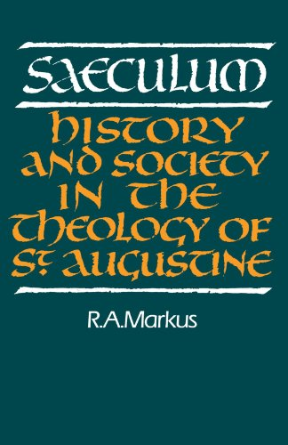 9780521368551: Saeculum: History and Society in the Theology of St Augustine (Royal Institute of Philosophy Lectures)