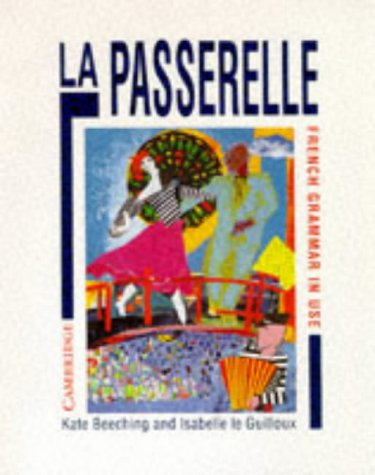 9780521368575: La Passerelle: French Grammar in Use