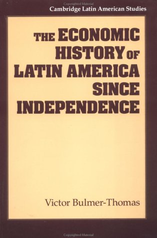 9780521368728: The Economic History of Latin America since Independence (Cambridge Latin American Studies)