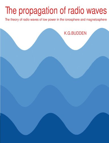 9780521369527: The Propagation of Radio Waves: The Theory of Radio Waves of Low Power in the Ionosphere and Magnetosphere