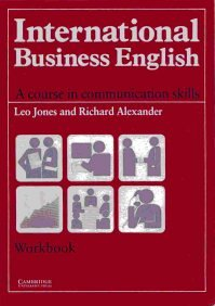 International Business English Workbook: A Course in Communication Skills (0521369584) by Leo Jones; Richard Alexander