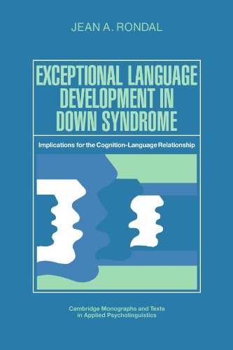 9780521369664: Exceptional Language Development in Down Syndrome: Implications for the Cognition-Language Relationship (Cambridge Monographs and Texts in Applied Psycholinguistics)