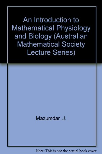 9780521370028: An Introduction to Mathematical Physiology and Biology (Australian Mathematical Society Lecture Series)