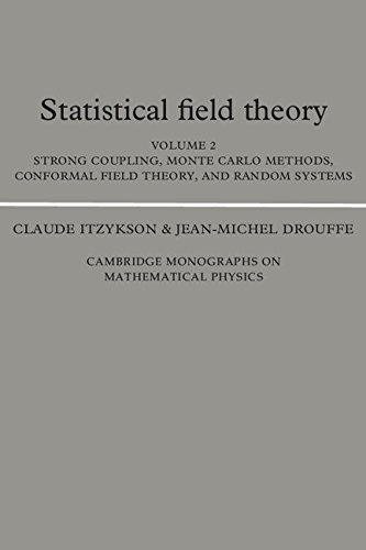 9780521370127: Statistical Field Theory: Volume 2, Strong Coupling, Monte Carlo Methods, Conformal Field Theory and Random Systems (Cambridge Monographs on Mathematical Physics)