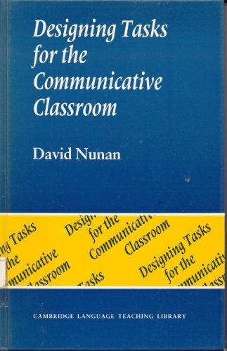 9780521370141: Designing Tasks for the Communicative Classroom (Cambridge Language Teaching Library)
