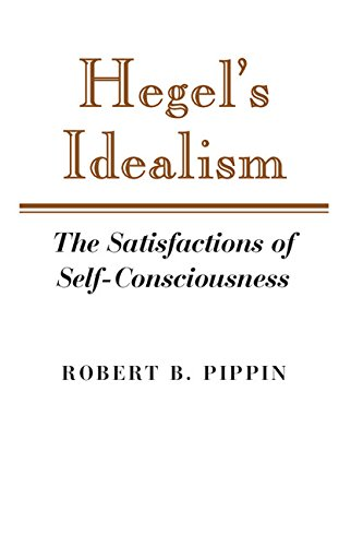 9780521370264: Hegel's Idealism: The Satisfactions of Self-Consciousness