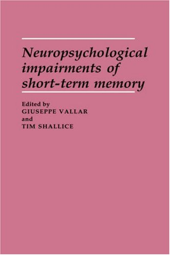 9780521370882: Neuropsychological Impairments of Short-Term Memory