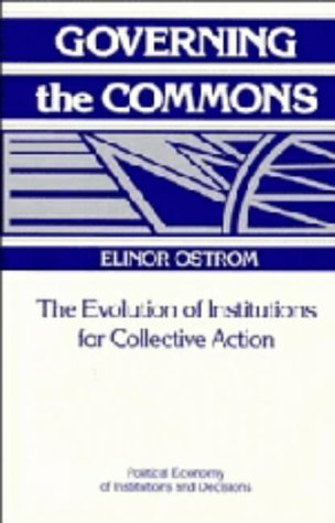 9780521371018: Governing the Commons: The Evolution of Institutions for Collective Action (Political Economy of Institutions and Decisions)