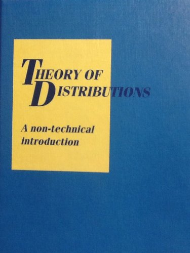 The Theory of Distributions: A Nontechnical Introduction: Richards, J. Ian,