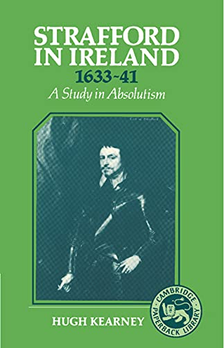 9780521371896: Strafford in Ireland 1633-1641: A Study in Absolutism