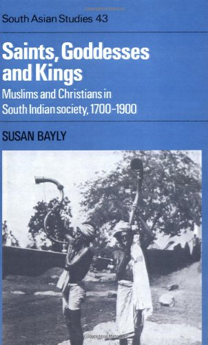 9780521372015: Saints, Goddesses and Kings: Muslims and Christians in South Indian Society, 1700-1900 (Cambridge South Asian Studies)