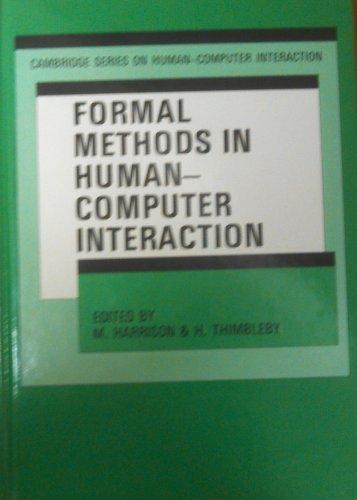 9780521372022: Formal Methods in Human-Computer Interaction (Cambridge Series on Human-Computer Interaction)