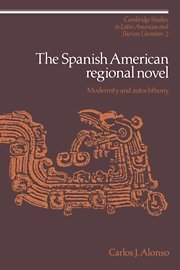 9780521372107: The Spanish American Regional Novel: Modernity and Autochthony (Cambridge Studies in Latin American and Iberian Literature)