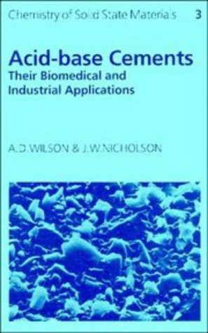 9780521372220: Acid-Base Cements: Their Biomedical and Industrial Applications (Chemistry of Solid State Materials)