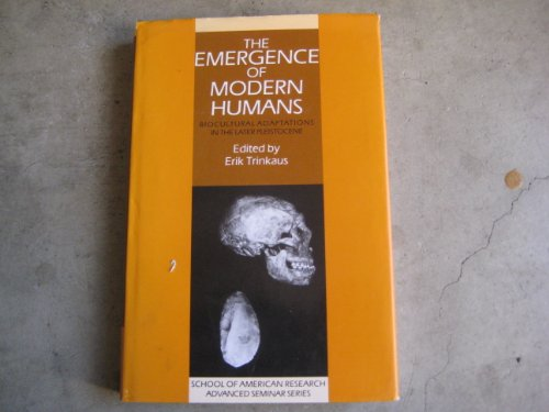9780521372411: The Emergence of Modern Humans: Biocultural Adaptations in the Later Pleistocene (School of American Research Advanced Seminars)