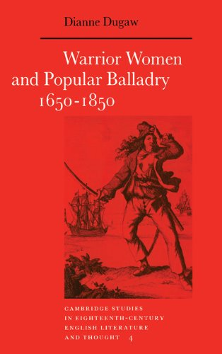 9780521372541: Warrior Women and Popular Balladry 1650-1850 (Cambridge Studies in Eighteenth-Century English Literature and Thought)