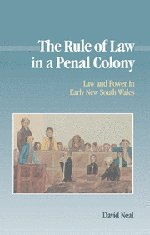 9780521372640: The Rule of Law in a Penal Colony: Law and Politics in Early New South Wales (Studies in Australian History)