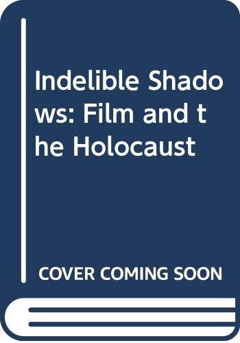 9780521372794: Indelible Shadows: Film and the Holocaust (Cambridge Studies in Film)