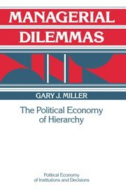 9780521372817: Managerial Dilemmas Hardback: The Political Economy of Hierarchy (Political Economy of Institutions and Decisions)