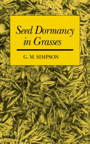 9780521372886: Seed Dormancy in Grasses