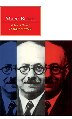 Marc Bloch: A Life in History: Fink, Carole
