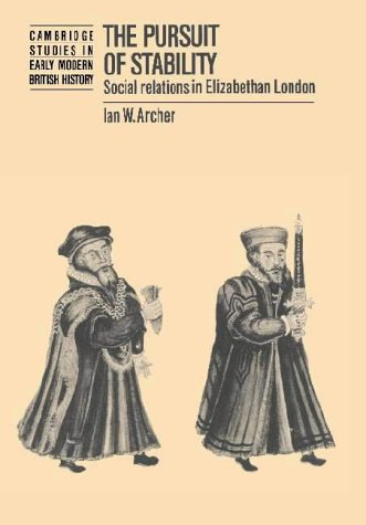 9780521373159: The Pursuit of Stability: Social Relations in Elizabethan London (Cambridge Studies in Early Modern British History)