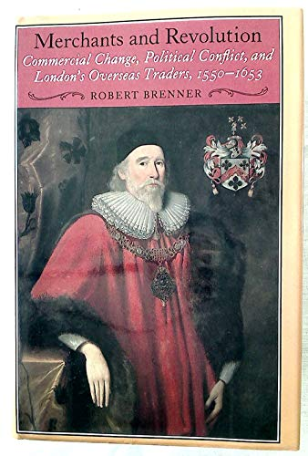 9780521373197: Merchants and Revolution: Commercial Change, Political Conflict and London's Overseas Traders, 1550–1653: Commercial Change, Political Conflict and London Overseas Traders, 1550-1653