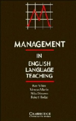 Management in English Language Teaching (Cambridge Handbooks for Language Teachers) (0521373964) by White, Ron; Martin, Mervyn; Stimson, Mike; Hodge, Robert