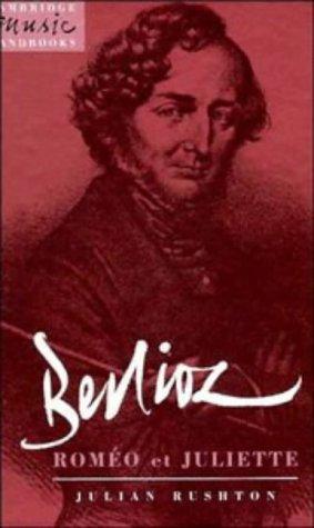 Berlioz: Rom?o et Juliette (Cambridge Music Handbooks): Rushton, Julian