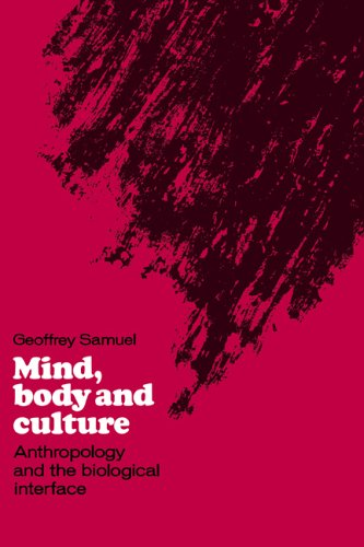 9780521374118: Mind, Body and Culture: Anthropology and the Biological Interface