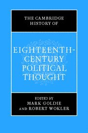 The Cambridge History of Eighteenth-Century Political Thought (Hardcover): Robert Wokler
