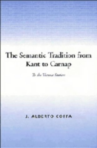 9780521374293: The Semantic Tradition from Kant to Carnap: To the Vienna Station