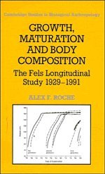 9780521374491: Growth, Maturation and Body Composition: The Fels Longitudinal Study 1929-1991